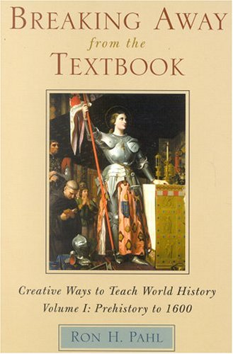 Breaking Away from the Textbook: Creative Ways to Teach World History 9780810837591