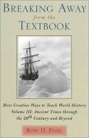 Breaking Away from the Textbook: More Creative Ways to Teach World History 9780810846241