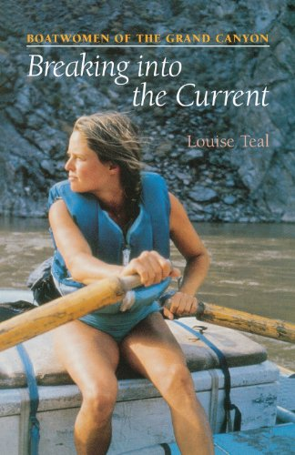 Breaking Into the Current: Boatwomen of the Grand Canyon 9780816514298