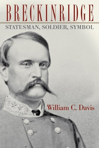 Breckinridge: Statesman, Soldier, Symbol 9780813192550