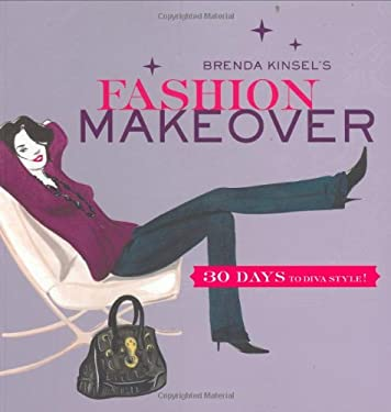 Brenda Kinsel's Fashion Makeover: 30 Days to Diva Style! 9780811857383