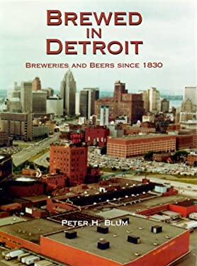 Brewed in Detroit: Breweries and Beers Since 1830 9780814326619