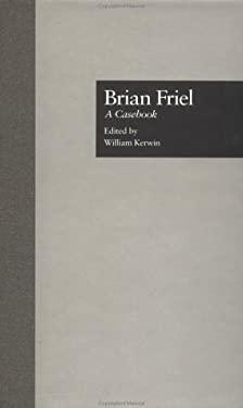 Brian Friel: A Casebook 9780815324782