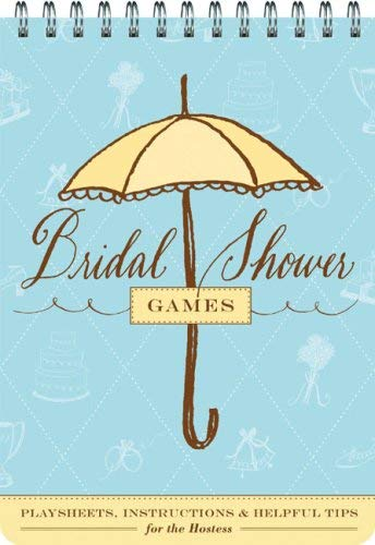 Bridal Shower Games: Fun Party Games and Helpful Tips for the Hostess 9780811856942