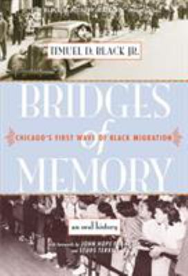 Bridges of Memory: Chicago's First Wave of Black Migration 9780810123151