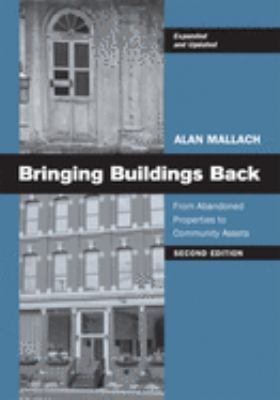 Bringing Buildings Back: From Abandoned Properties to Community Assets: A Guidebook for Policymakers and Practitioners 9780813549866