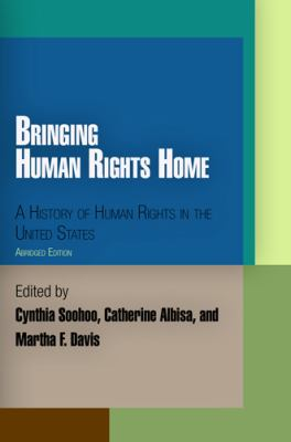 Bringing Human Rights Home: A History of Human Rights in the United States 9780812220797