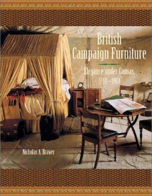 British Campaign Furniture: Elegance Under Canvas, 1740-1914 9780810957114