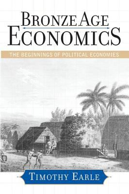 Bronze Age Economics: The First Political Economies 9780813338774