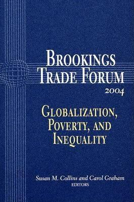 Brookings Trade Forum: Globalization, Poverty, and Inequality 9780815712862