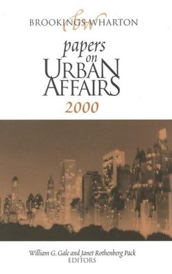Brookings-Wharton Papers on Urban Affairs: 2000 9780815730750