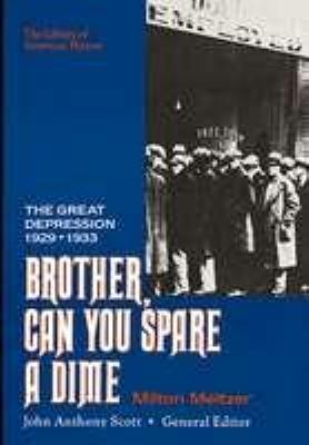 Brother, Can You Spare a Dime?: The Great Depression of 1929-1933 9780816023721