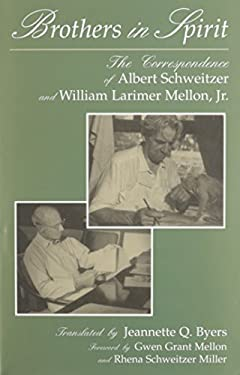Brothers in Spirit: The Correspondence of Albert Schweitzer and William Larimer Mellon, Jr. 9780815603443