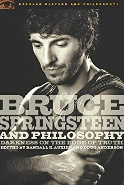 Bruce Springsteen and Philosophy: Darkness on the Edge of Truth 9780812696479