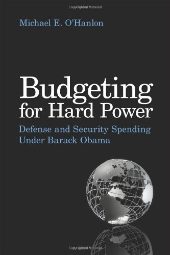 Budgeting for Hard Power: Defense and Security Spending Under Barack Obama 9780815702948
