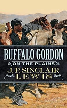 Buffalo Gordon on the Plains 9780812570113