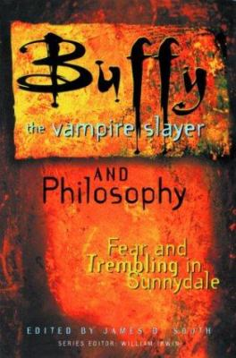 Buffy the Vampire Slayer and Philosophy: Fear and Trembling in Sunnydale 9780812695304