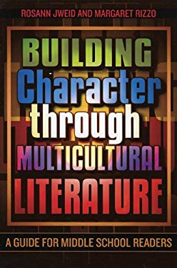 Building Character Through Multicultural Literature: A Guide for Middle School Readers 9780810850422