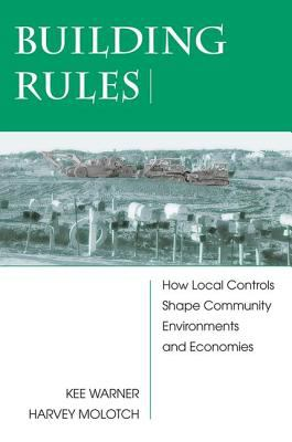 Building Rules: How Local Controls Shape Community Environments and Economies 9780813339238