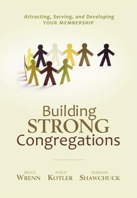 Building Strong Congregations: Attracting, Serving, and Developing Your Membership [With CDROM] 9780812704907
