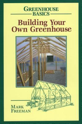 Building Your Own Greenhouse 9780811727754