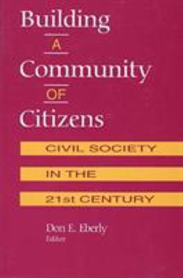 Building a Community of Citizens: Civil Society in the 21st Century 9780819196149