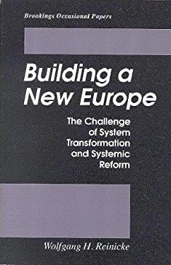 Building a New Europe: The Challenge of System Transformation and Systematic Reform 9780815773917