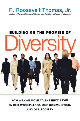 Building on the Promise of Diversity: How We Can Move to the Next Level in Our Workplaces, Our Communities, and Our Society 9780814417058