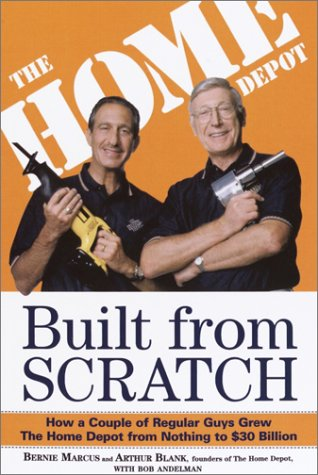 Built from Scratch: How a Couple of Regular Guys Grew the Home Depot from Nothing to $30 Billion 9780812933789