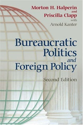 Bureaucratic Politics and Foreign Policy 9780815734093