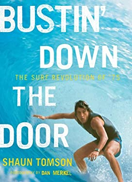 Bustin' Down the Door: The Surf Revolution of '75 9780810995680