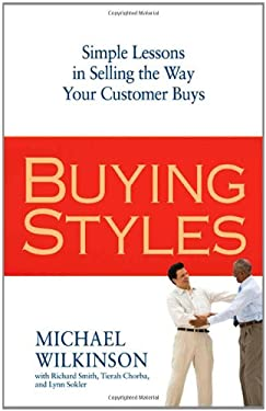 Buying Styles: Simple Lessons in Selling the Way Your Customers Buys 9780814415276