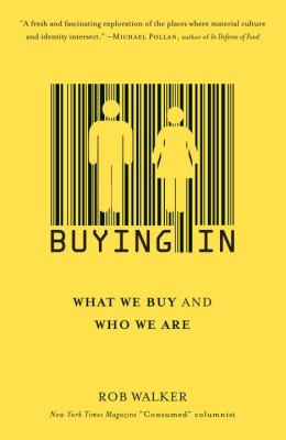 Buying in: What We Buy and Who We Are 9780812974096