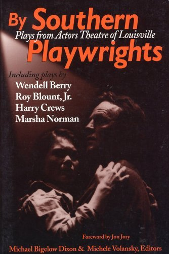 By Southern Playwrites by Southern Playwrites: Plays from Actors Theatre of Louisville Plays from Actors Theatre of Louisville 9780813108773