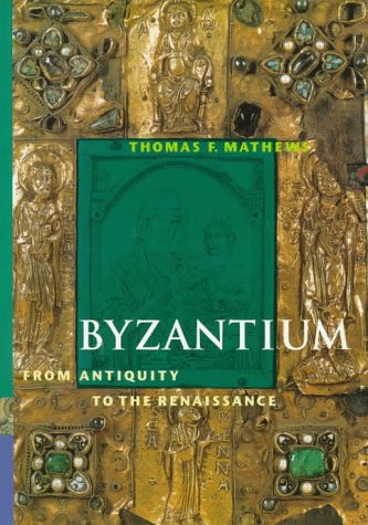 Byzantium from Antiquity to the Renaissance (Perspectives) (Trade Version) 9780810927001