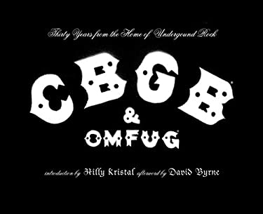 CBGB & OMFUG: Thirty Years from the Home of Underground Rock 9780810957862