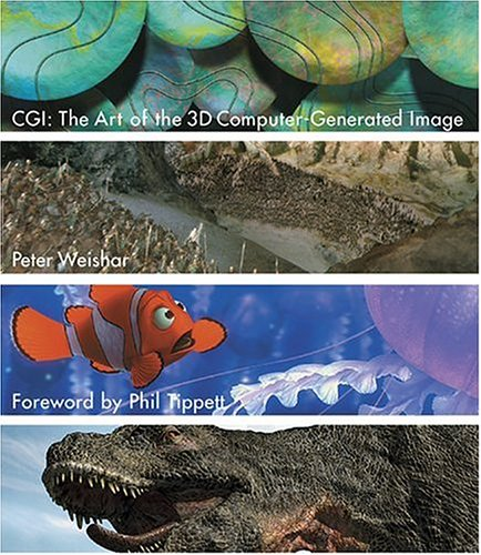 CGI: The Art of the 3D Computer-Generated Image 9780810949676