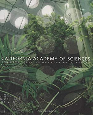 California Academy of Sciences: Architecture in Harmony with Nature 9780811865586
