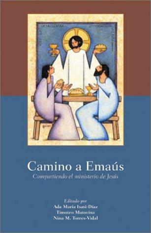 Camino A Emaus: Compartiendo el Ministerio de Jesus = The Road to Emmaus 9780814629567