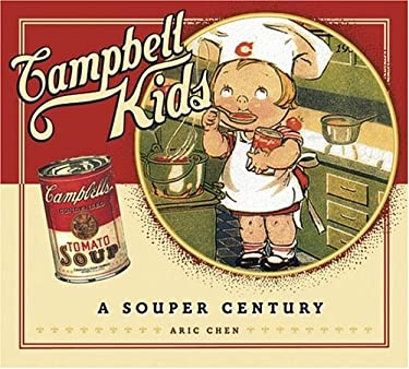 Campbell Kids: A Souper Century 9780810950436