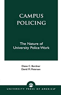 Campus Policing: The Nature of University Police Work 9780819133625