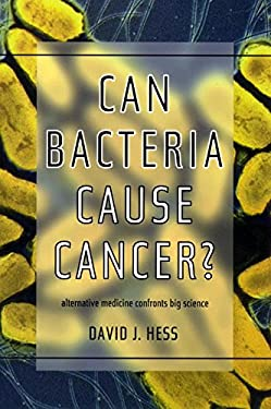 Can Bacteria Cause Cancer?: Alternative Medicine Confronts Big Science 9780814735619