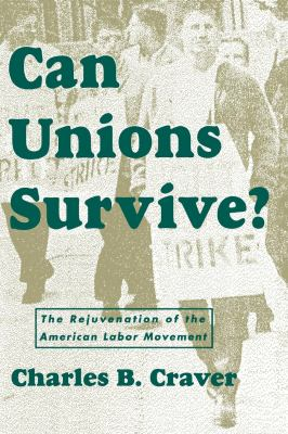 Can Unions Survive?: The Rejuvenation of the American Labor Movement 9780814715123