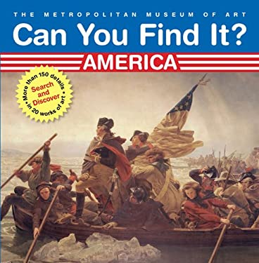 Can You Find It? America: Search and Discover More Than 150 Details in 20 Works of Art 9780810988903