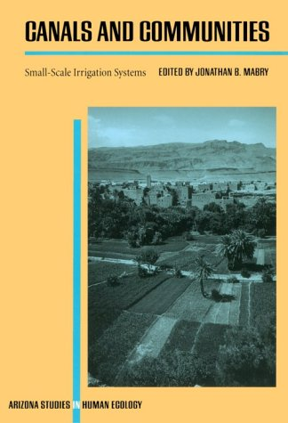 Canals and Communities: Small-Scale Irrigation Systems 9780816515929