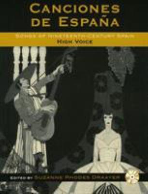 Canciones de Espana High Voice: Songs Of Nineteenth-Century Spain [With CD] 9780810847286