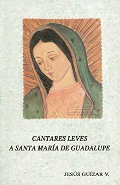 Cantares Leves A Santa Maria de Guadalupe = Cantares Leves a Santa Maria Guadalupe 9780814642283