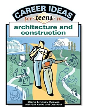 Career Ideas for Teens in Architecture and Construction 9780816052899