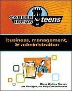 Career Ideas for Teens in Business, Management, & Administration 9780816082650
