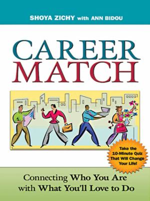 Career Match: Connecting Who You Are with What You'll Love to Do 9780814473641